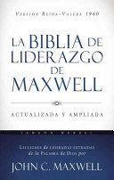 LA BIBLIA DE LIDERAZGO DE MAXWELL ACTUALIZADA Y AMPLIADA