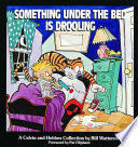 SOMETHING UNDER THE BED IS DROOLING  CALVIN HOBBES