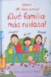 ¡QUÉ FAMILIA MÁS RUIDOSA!
