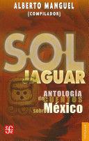 SOL JAGUAR ANTOLOGÍA DE CUENTOS SOBRE MÉXICO