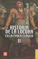 HISTORIA DE LA LOCURA EN LA EPOCA CLASICAII