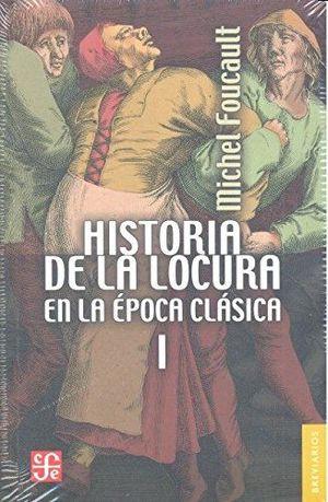 HISTORIA DE LA LOCURA I EN LA ÉPOCA CLÁSICA