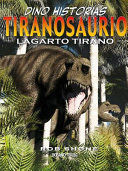 TIRANOSAURIO LAGARTO TIRANO DINO HISTORIAS