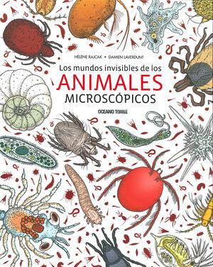LOS MUNDOS INVISIBLES DE LOS ANIMALES MICROSCÓPICOS