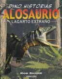 ALOSAURIO LAGARTO EXTRAÑO DINO HISTORIAS