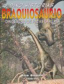 BRAQUIOSAURIO DINOSAURIO DE PATAS LARGAS GINO HISTORIAS