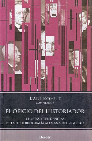 EL OFICIO DEL HISTORIADOR. TEORÍAS Y TENDENCIAS DE LA HISTORIOGRAFÍA ALEMANA DEL SIGLO XIX