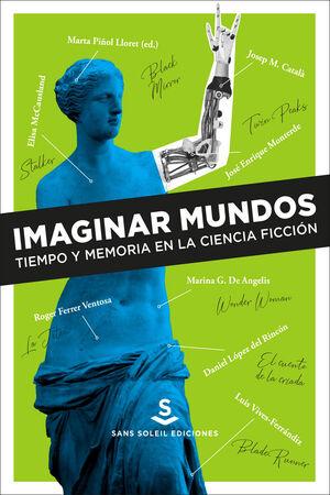 IMAGINAR MUNDOS. TIEMPO Y MEMORIA EN LA CIENCIA FICCIÓN