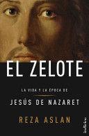 EL ZELOTE LA VIDA Y LA EPOCA DE JESUS DE NAZARET