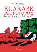 EL ARABE DEL FUTURO 2. UNA JUVENTUD EN EL ORIENTE MEDIO (1984-1985)