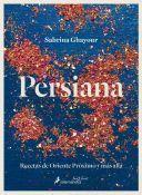 PERSIANA. RECETAS DE ORIENTE PROXIMO Y MAS ALLA