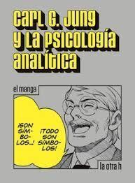 CARL JUNG Y LA PSICOLOGIA ANALITICA (HISTORIETA)
