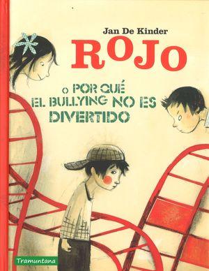 ROJO O PORQUÉ EL BULLYNG NO ES DIVERTIDO