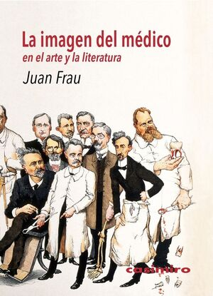LA IMAGEN DEL MÉDICO EN EL ARTE Y LA LITERATURA