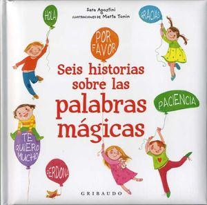 SEIS HISTORIAS DE LAS PALABRAS MÁGICAS