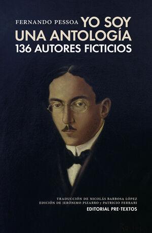 YO SOY UNA ANTOLOGIA 136 AUTORES FICTICIOS