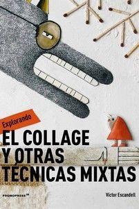 EXPLORANDO EL COLLAGE Y OTRAS TECNICAS MIXTAS