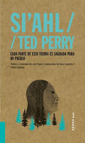 SI AHL TED PERRY: CADA PARTE DE ESTA TIERRA ES SAGRADA PARA MI PUEBLO
