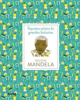 PEQUEÑOS RELATOS DE GRANDES HISTORIAS. NELSON MANDELA