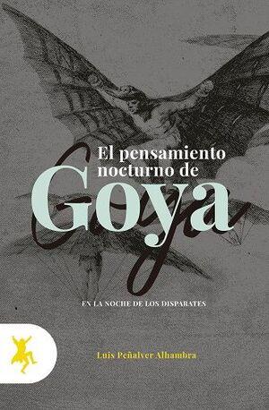 EL PENSAMIENTO NOCTURNO DE GOYA