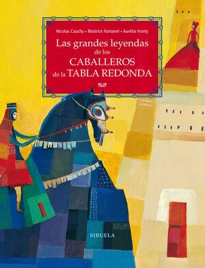 LOS GRANDES CABALLEROS DE LA TABLA REDONDA