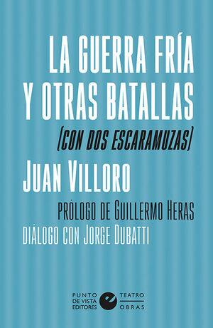 LA GUERRA FRÍA Y OTRAS BATALLAS (CON DOS ESCARAMUZAS)