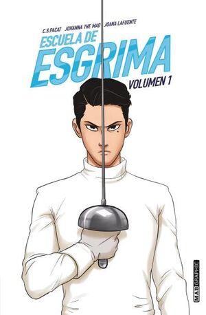 ESCUELA DE ESGRIMA. VOLUMEN 1