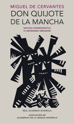 DON QUIJOTE DE LA MANCHA (EDICIÓN CONMEMORATIVA IV CENTENARIO CERVANTES)