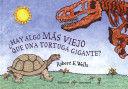 HAY ALGO MAS VIEJO QUE UNA TORTUGA GIGANTE