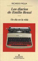 LOS DIARIOS DE EMILIO RENZI III UN DIA EN LA VIDA