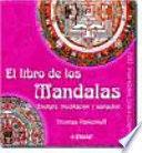 EL LIBRO DE LOS MANDALAS ENERGIA, MEDITACION Y SANACION 100 MANDALAS PARA COLOREAR