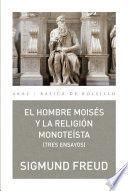 EL HOMBRE MOISES Y LA RELIGION MONOTEISTA (TRES ENSAYOS)