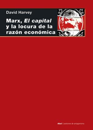 MARX EL CAPITAL Y LA LOCURA DE LA RAZON ECONOMICA