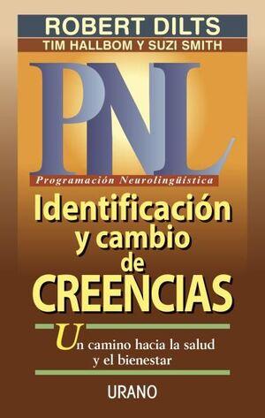 PNL PROGRAMACIÓN NEUROLINGUISTICA IDENTIFICACION Y CAMBIO DE CREENCIAS