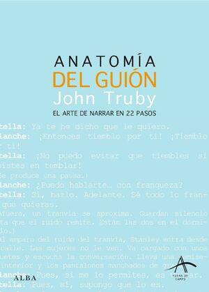 ANATOMÍA DEL GUION EL ARTE DE NARRAR EN 22 PASOS
