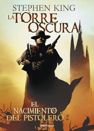 EL NACIMIENTO DEL PISTOLERO (LA TORRE OSCURA [CÓMIC] 1)