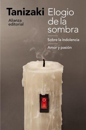 ELOGIO DE LA SOMBRA / SOBRE LA INDOLENCIA / AMOR Y PASIÓN