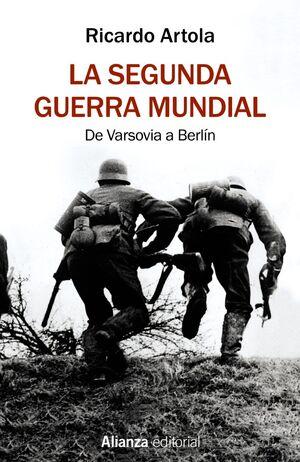 LA SEGUNDA GUERRA MUNDIAL. DE VARSOVIA A BERLÍN