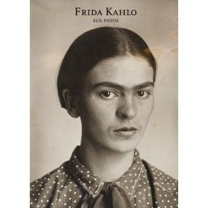 FRIDA KAHLO. SUS FOTOS