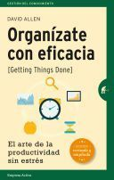 ORGANIZATE CON EFICACIA  GETTING THINGS DONE