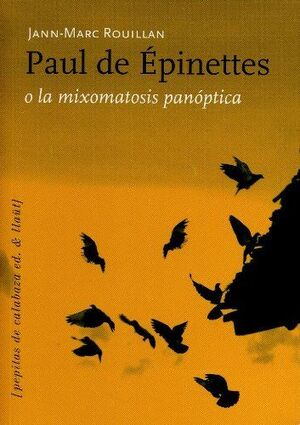 PAUL DE EPINETTES O LA MIXOMATOSIS PONOPTICA
