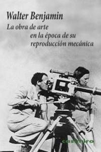 LA OBRA DE ARTE EN LA EPOCA DE LA REPRODUCCION MECANICA