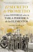 EL SECRETO DE PROMETEO Y OTRAS HISTORIAS SOBRE LA TABLA PERIODICA DE LOS ELEMENTOS