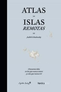ATLAS DE ISLAS REMOTAS. CINCUENTA ISLAS EN LAS QUE NUNCA ESTUVE Y A LAS QUE NUNCA IRÉ