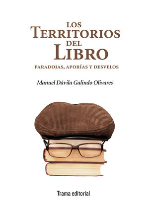 LOS TERRITORIOS DEL LIBRO: PARADOJAS, APORÍAS Y DESVELOS