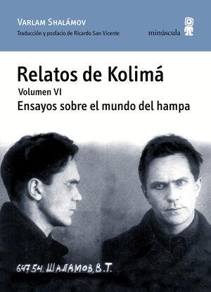 RELATOS DE KOLIMA VI ENSAYOS SOBRE EL MUNDO DEL HAMPA