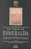 LA TABLA DE ESMERALDA. COMENTARIOS A LA TABLA DE ESMERALDA. LA TABLA DE ESMERALDA.
