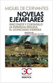 NOVELAS EJEMPLARES RINCONETE Y CORTADILLO  LA ESPANOLA INGLESA  EL LICENCIADO VIDRIERA