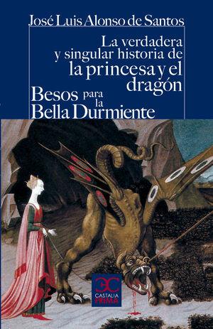 LA VERDADERA Y SINGULAR HISTORIA DE LA PRINCESA Y EL DRAGON   BESOS PARA LA BELLA DURMIENTE