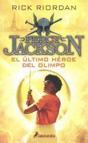 PERCY JACKSON EL ULTIMO HEROE DEL OLIMPO
